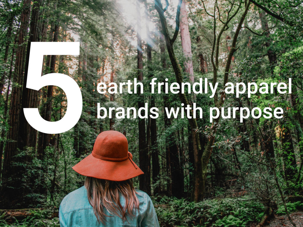 5 earth friendly apparel brands with purpose